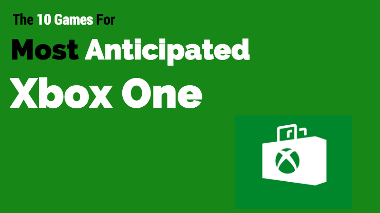 most-anticipated-xbox-one-of-2016