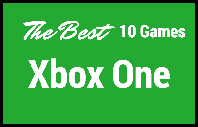 the-best-10-games-for-xbox-one